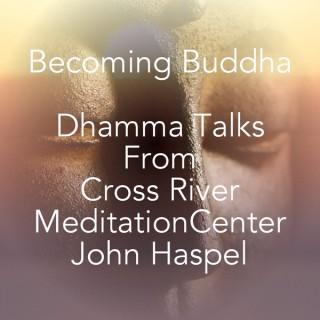 Becoming Buddha Cross River Meditation Center Podcast