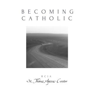 Becoming Catholic Podcast - St. Thomas Aquinas Catholic Center