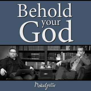 Behold Your God Podcast