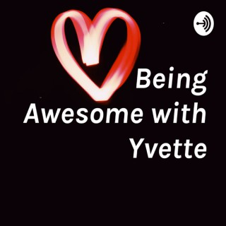 Being Awesome with Yvette