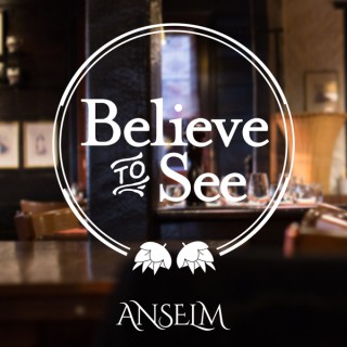 Believe to See