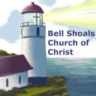 Bell Shoals Church of Christ Audio Podcast
