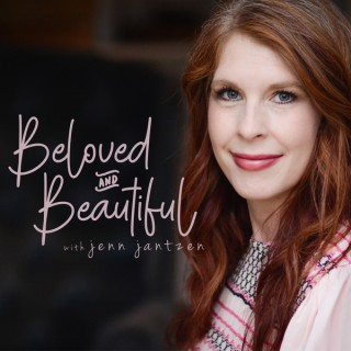 Beloved & Beautiful Podcast