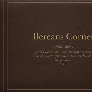 Bereans Corner