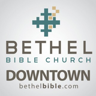 Bethel Bible | Downtown Campus