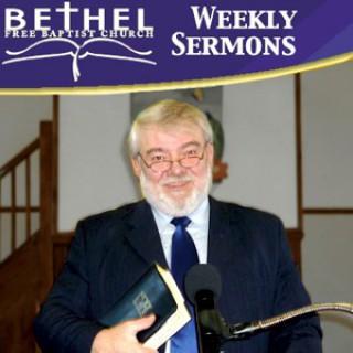 Bethel Free Baptist Church Weekly Sermons
