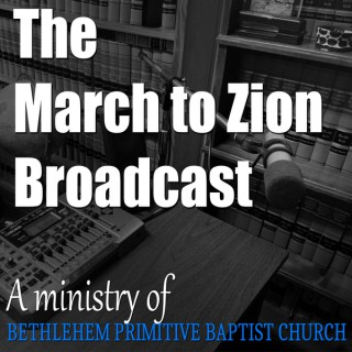 Bethlehem Primitive Baptist Church » March To Zion Radio Broadcasts