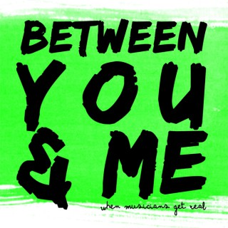 Between You & Me Podcast