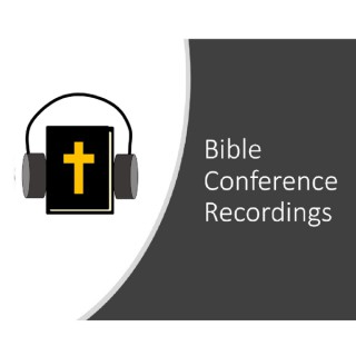Bible Conference Recordings