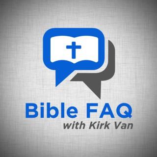 Bible FAQ with Kirk Van