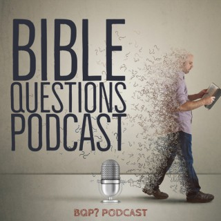Bible Questions Podcast