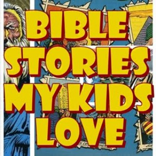 Bible Stories My Kids Love