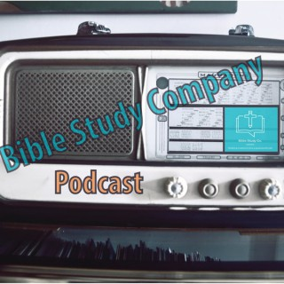 Bible Study Company: Podcast for Pewsitters