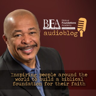 Biblical Foundations Academy International Podcast with Keith Johnson