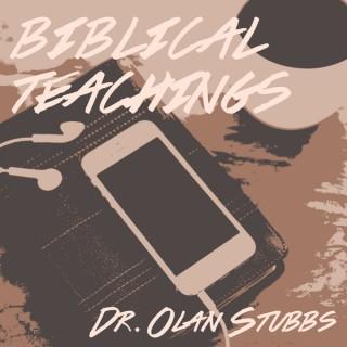 Biblical Teachings by Dr. Olan Stubbs
