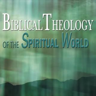 Biblical Theology of the Spiritual World