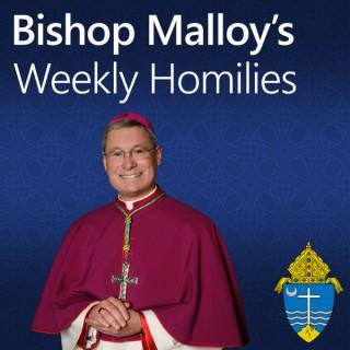 Bishop Malloy's Weekly Homilies