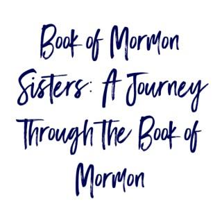 Book of Mormon Sisters: A Journey Through the Book of Mormon