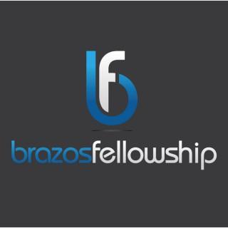 Brazos Fellowship Podcast