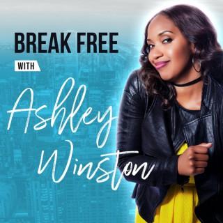 Break Free with Ashley Winston