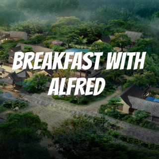Breakfast With Alfred