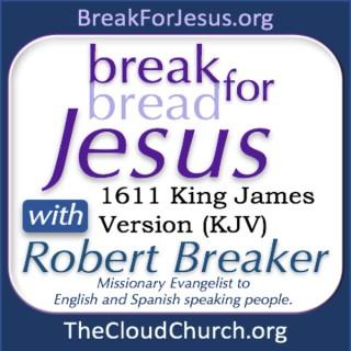 BreakForJesus with Robert Breaker