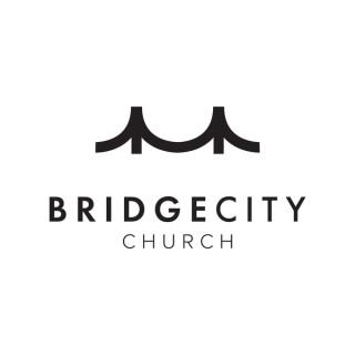 Bridge City Church Messages