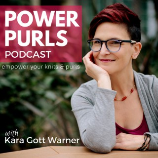 Power Purls Podcast - Knitting, Crochet and Yarn Podcast