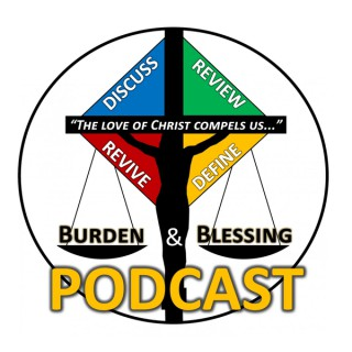Burden and Blessing Podcast