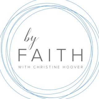 By Faith with Christine Hoover
