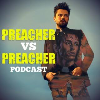 Preacher Vs Preacher: A Comparison Companion
