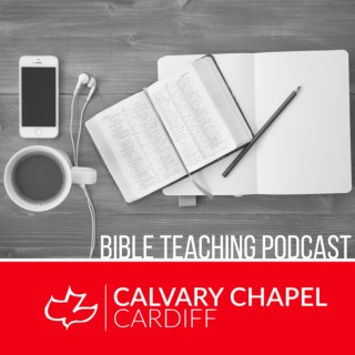 Calvary Chapel Cardiff Bible Teaching Podcast