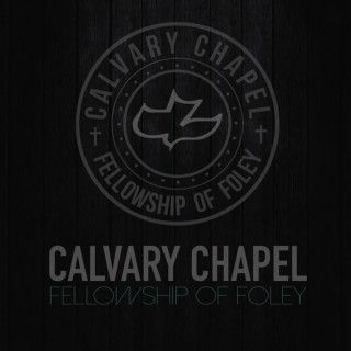 Calvary Chapel Fellowship of Foley Podcast