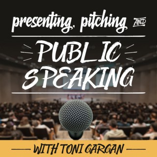 Presenting, Pitching, Public Speaking