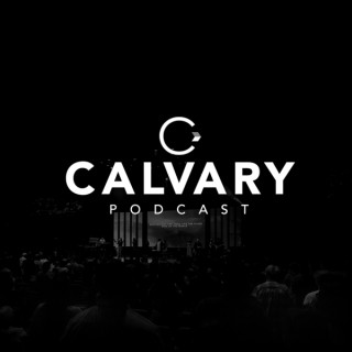 Calvary Podcast with Pastor Jim Raley