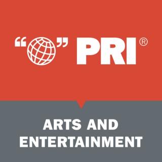 PRI: Arts and Entertainment