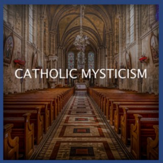 Catholic Mysticism