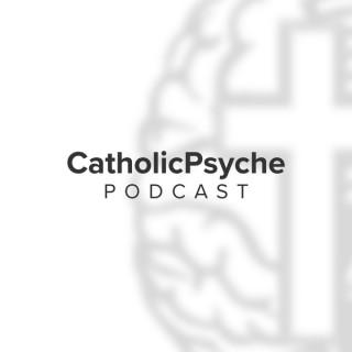 Catholic Psyche Podcast