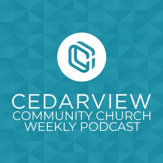 Cedarview Community Church Podcast