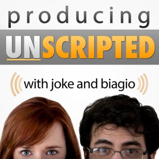 Producing Unscripted: Make Reality TV Shows and Documentary Series with Joke and Biagio