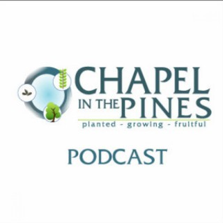 Chapel in the Pines Podcast