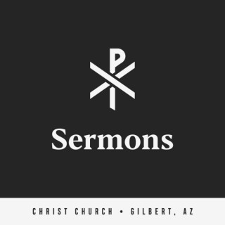Christ Church Gilbert Sermons