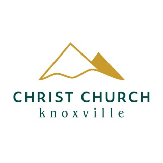 Christ Church Knoxville - Weekly Sermons
