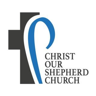 Christ Our Shepherd Church Sermons