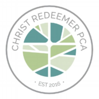 Christ Redeemer PCA Weekly Message Podcast