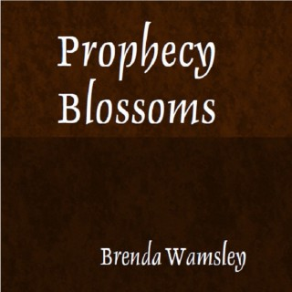 Prophecy Blossoms