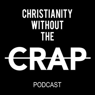 Christianity Without the Crap - Podcast
