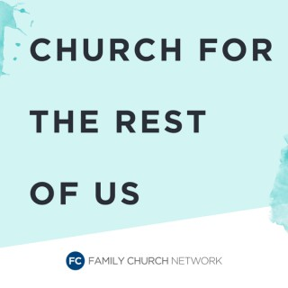 Church for the Rest of Us Podcast