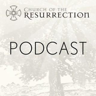 Church of the Resurrection - Wheaton, IL - Sermon Podcast