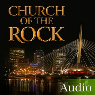 Church of the Rock: Weekend Messages: Audio